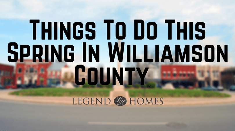 Things To Do This Spring In Williamson County